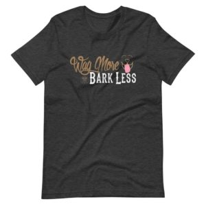 Wag More Bark Less Short-Sleeve Unisex T-Shirt