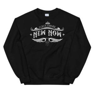 New Now Since Forever Dark Graf Unisex Sweatshirt